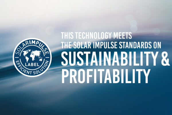 This technology meets the Solar Impulse Standard on sustainability and profitability