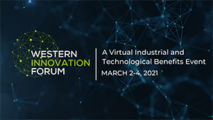 Western Innovation Forum - A Virtual Industrial and Technological Benefits Event March 2-4 2021