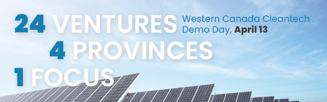 24 Ventures, 4 provinces, 1 focus: Western Canada Cleantech Demo Day