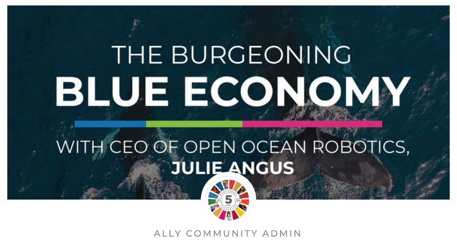 The Burgeoning Blue Economy with CEO of Open Ocean Robotics Julie Angus