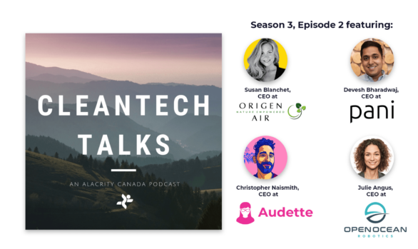 Cleantech Talks with Susan Blanchet, Devesh Bharadwaj, Christopher Naismith and Julie Angus